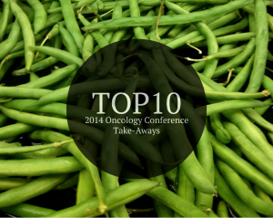 Top-10 Take-Aways from Dietitians Oncology Conference 2014