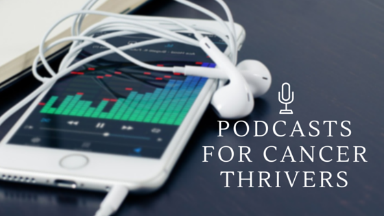 Podcasts for Cancer Thrivers Series Heading