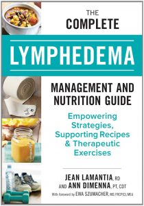 The Complete Lymphedema Management and Nutrition Guide: Empowering Strategies, Supporting Recipes and Therapeutic Exercises