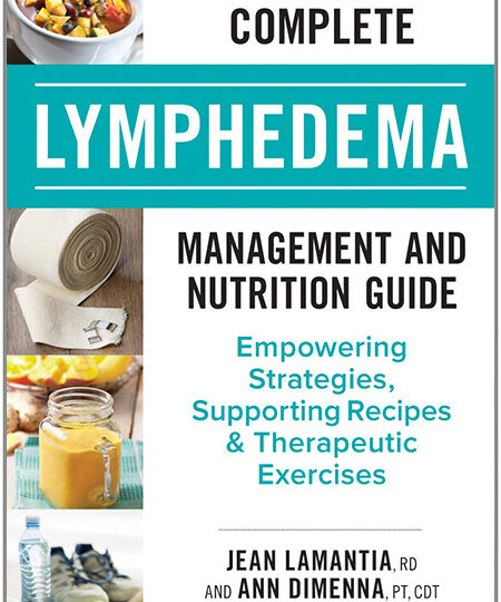 The Complete Lymphedema Management and Nutrition Guide: by Toronto Dietitian Jean LaMantia